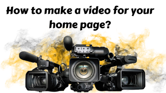 How to make a video for your home page