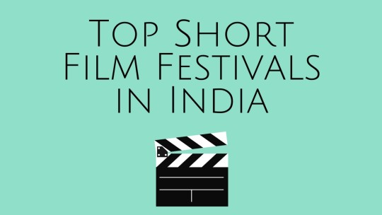 top short film festivals in India
