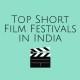 top short film festivals in India