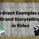 6 Great Examples of Brand Storytelling in Video
