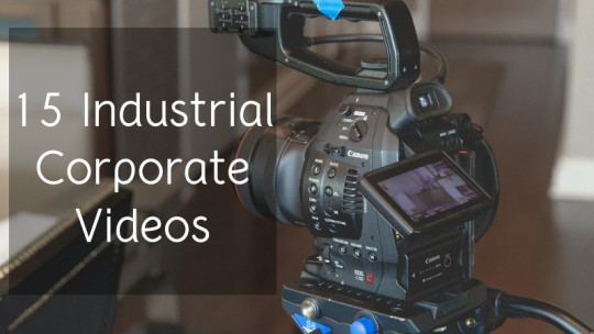 15 Industrial Corporate Videos
