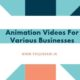 Animation Videos for Various Businesses