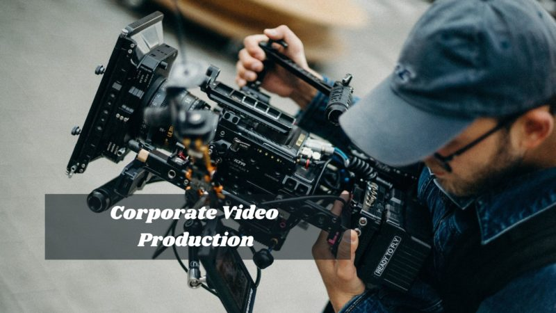 Corporate Video Production –The Master Guide